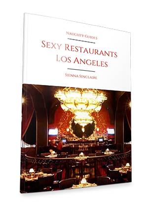 Sexy Restaurants Los Angeles | Naughty LA