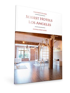 Sexy Hotels Los Angeles | Naughty LA
