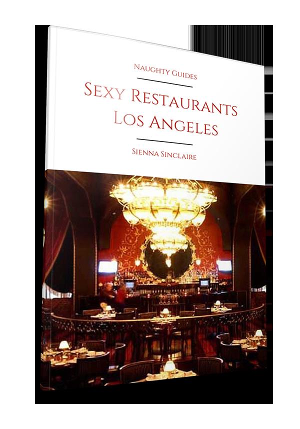 Sexy Restaurants Los Angeles | Naughty LA