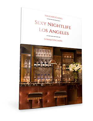 Sexy Nightlife Los Angeles | Naughty LA